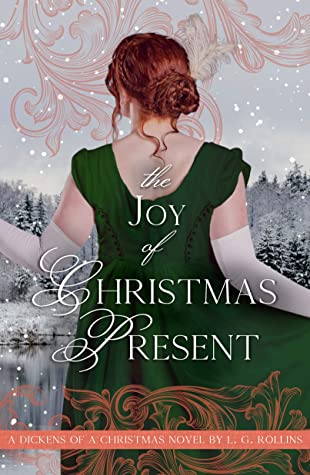 The Joy of Christmas Present: Sweet Regency Romance (A Dickens of a Christmas Book 2)