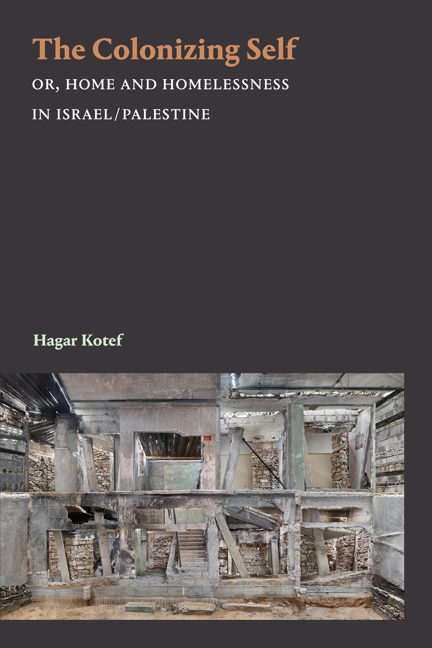 The Colonizing Self: Or, Home and Homelessness in Israel/Palestine
