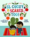 El Cucuy Is Scared, Too! by Donna Barba Higuera