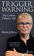 Trigger Warning: My Lesbian Feminist Life