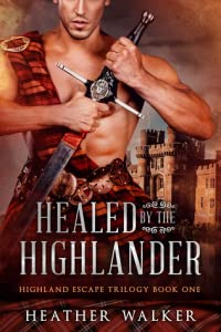 Healed by the Highlander (Highland Escape Trilogy, #1)