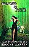 Bonded By Fate (Pack Everhart, #2)