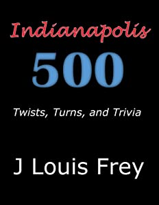 Indianapolis 500: Twists, Turns, and Trivia