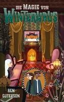 Die Magie von Winterhaus (Winterhouse, #3)