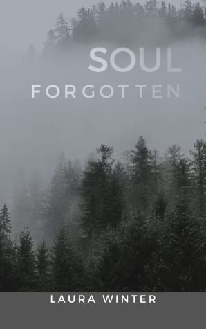 Soul Forgotten by Laura   Winter