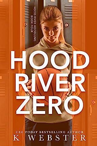 Hood River Zero (Hood River Hoodlums, #4)