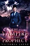 The Vampire of the Prophecy (The Prophecy Trilogy, #3)