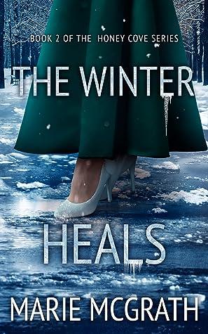 The Winter Heals (Honey Cove, #2)