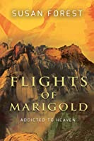 Flights of Marigold (Addicted to Heaven)
