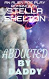 Abducted by Daddy: An Alien Age Play Romance (Alien Daddy)