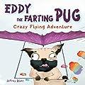 Eddy the Farting Pug: Crazy Flying Adventure
