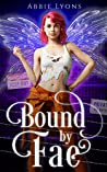 Bound by Fae by Abbie Lyons