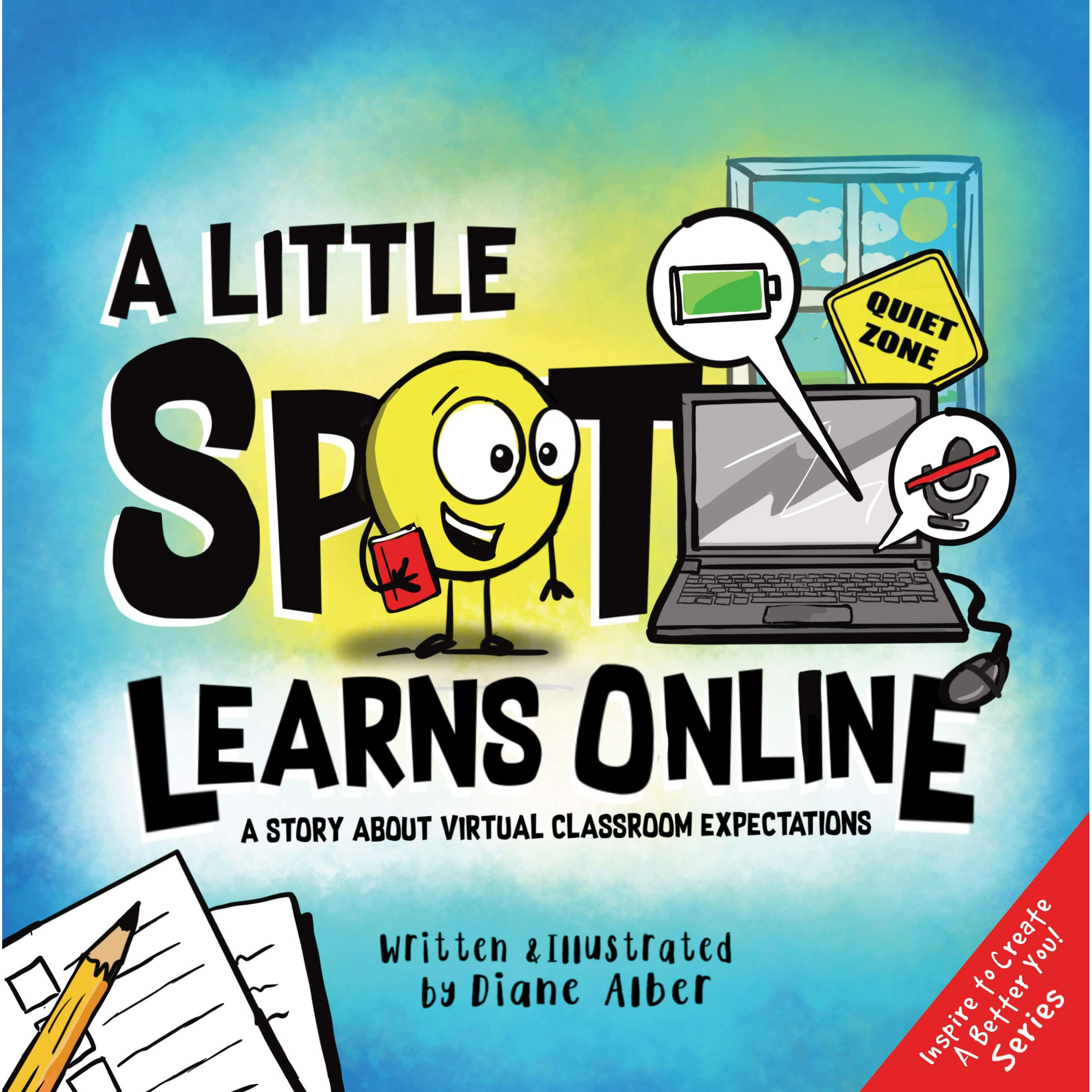 A Little SPOT Learns Online: A Story About Virtual Classroom Expectations  by Diane Alber
