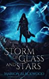 A Storm of Glass and Stars (The Oncoming Storm, #4)