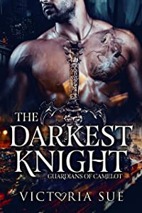 The Darkest Knight (Guardians of Camelot #3)