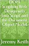 DOM Scripting Web Design with Java Script and the Document Object Model