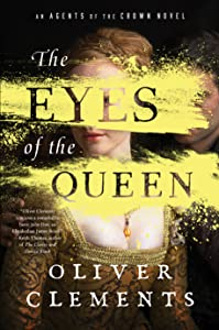 The Eyes of the Queen (Agents of the Crown #1)