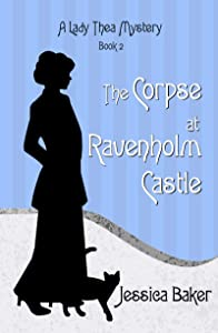 The Corpse at Ravenholm Castle (Lady Thea's Mysteries #2)