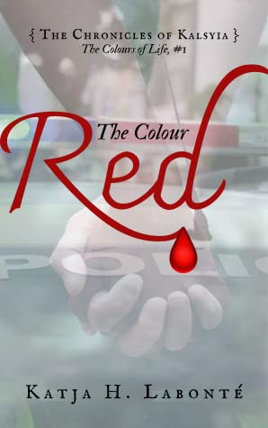 The Colour Red (The Colours of Life #1; The Chronicles of Kalsyia #6)
