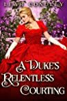 A Duke's Relentless Courting