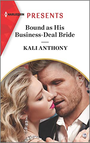Bound As His Business-Deal Bride by Kali Anthony