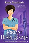 Distant Heart Sounds (Nurse Morgan #1)