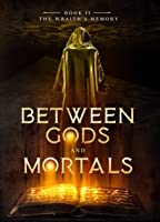 The Wraith's Memory (Between Gods and Mortals Book II)