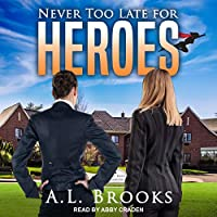 Never Too Late for Heroes