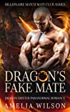 Dragon's Fake Mate: Dragon Shifter Paranormal Romance (Billionaire Match Mate Club Series)