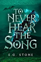 To Never Hear the Song (The Wing Cycle Book 2)