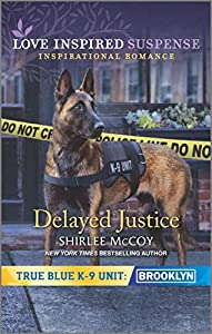 Delayed Justice (True Blue K-9 Unit: Brooklyn Book 8)