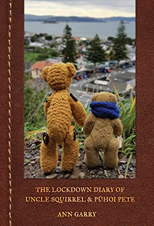 The Lockdown Diary of Uncle Squirrel and Pūhoi Pete