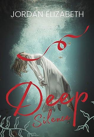 Front cover of Deep Silence by Jordan Elizabeth