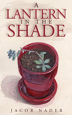 A Lantern in the Shade: An Arab-American Historical Fiction Novel of Love, Family and Self-Discovery