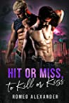 Hit or Miss, to Kill or Kiss (Heroes of Port Dale #2)