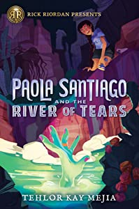 Paola Santiago and the River of Tears (Paola Santiago #1)