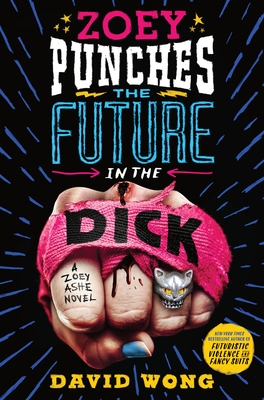 Zoey Punches the Future in the Dick (Zoey Ashe, #2) by David  Wong