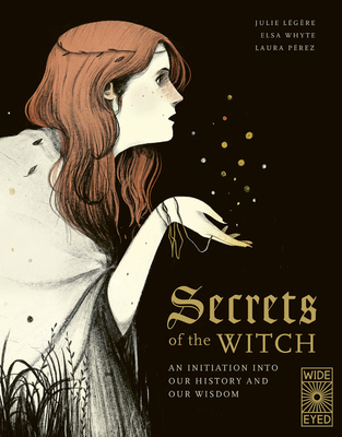 Secrets of the Witch: An initiation into our history and our wisdom