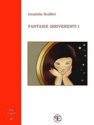 Fantasie irriverenti (I)