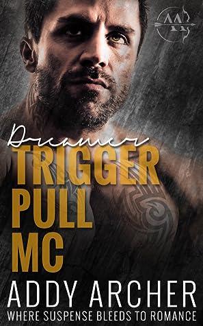 Dreamer (Trigger Pull MC, #2)