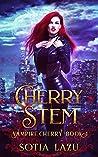 Cherry Stem (Vampire Cherry, #1)