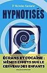 Hypnotisés - Les effets des écrans sur le cerveau des enfants