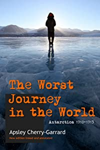 The Worst Journey in the World: new annotated edition