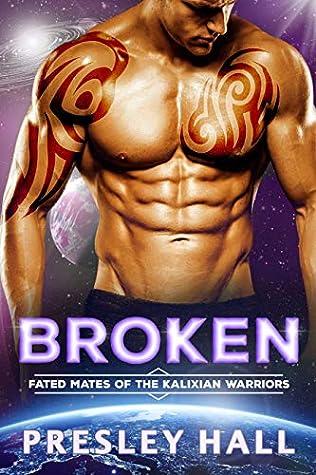 Broken (Fated Mates of the Kalixian Warriors, #5)