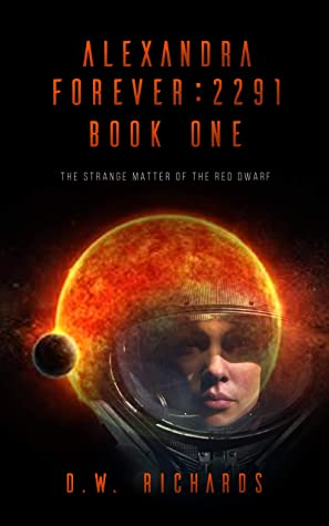 Alexandra Forever 2291 — Book One: The Strange Matter of the Red Dwarf