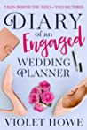 Diary of an Engaged Wedding Planner (Tales Behind the Veils, #3)