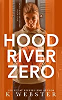 Hood River Zero (Hood River Hoodlums #4)