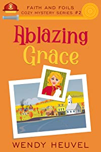 Ablazing Grace (Faith and Foils #2)