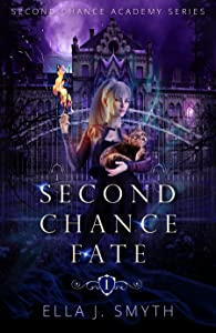 Second Chance Fate (Second Chance Academy, #1)