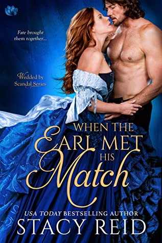When the Earl Met His Match (Wedded by Scandal, #4)
